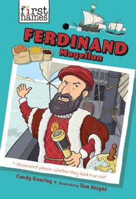Ferdinand Magellan (The First Names Series)