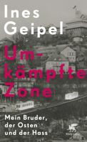 Ines Geipel - Umkämpfte Zone artwork