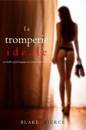 Download La Tromperie Idéale (Un thriller psychologique avec Jessie Hunt, tome 14)