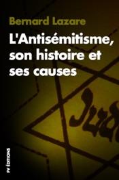 L'Antisémitisme, son Histoire et ses Causes