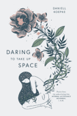 Daring To Take Up Space Book Cover