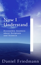 Now I Understand: Accessible Answers About Scripture And Science