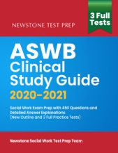ASWB Clinical Study Guide 2020-2021: Social Work Exam Prep with 450 Questions and Detailed Answer Explanations (New Outline and 3 Full Practice Tests)