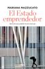 El estado emprendedor - Mariana Mazzucato