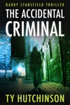 The Accidental Criminal
