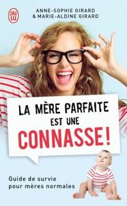 La mère parfaite est une c******e par Anne-Sophie Girard & Marie-Aldine Girard Couverture de livre