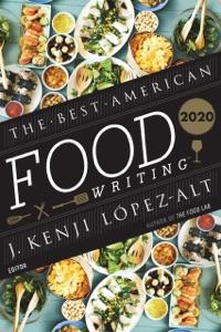 The Best American Food Writing 2020 by J. Kenji López-Alt & Silvia Killingsworth Book Cover
