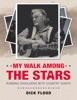 My Walk Among The Stars: Rubbing Shoulders With Country Giants