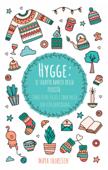 Hygge: il segreto danese della felicità. Come essere felice e sano nella tua vita quotidiana