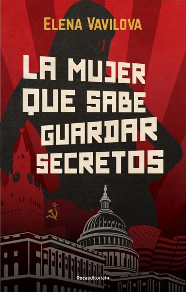 La mujer que sabe guardar secretos. La verdadera historia de los espías rusos en la que se inspira The Americans, la serie de culto de Amazon Prime Video por Elena Vavilova