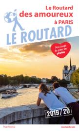 Guide du Routard Amoureux à Paris 2019/20
