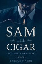 Sam the Cigar: A Biography of Sam Giancana