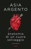 Anatomia di un cuore selvaggio