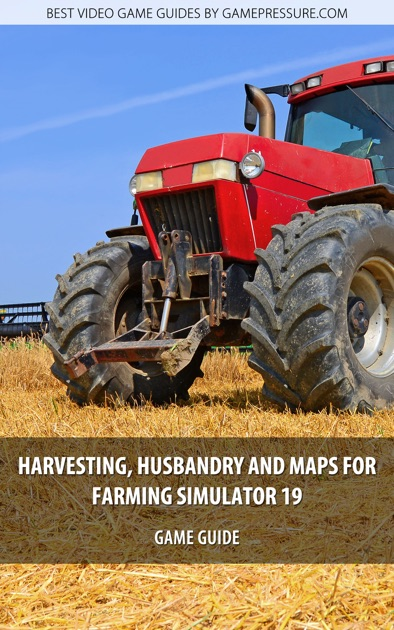Harvesting Husbandry And Maps For Farming Simulator 19 By Patrick