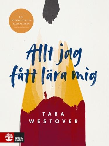 Tara Westover - Allt jag fått lära mig