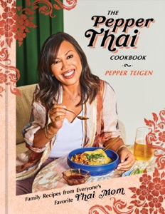 The Pepper Thai Cookbook by Pepper Teigen & Garrett Snyder Book Cover