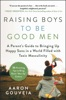 Raising Boys To Be Good Men