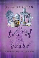 Felicity Green - Der Teufel im Grabe artwork