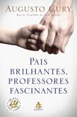 Pais Brilhantes, Professores Fascinantes Book Cover