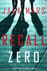 Recall Zero (An Agent Zero Spy Thriller—Book #6) PDF Download