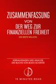 """Zusammenfassung von """"Der Weg zur finanziellen Freiheit"""": Kernaussagen und Analyse des Buchs von Bodo Schäfer"""