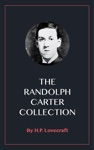 The Randolph Carter Collection