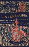 Download and Read Online Les Téméraires. Quand la Bourgogne défiait l'Europe