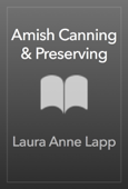 Amish Canning & Preserving