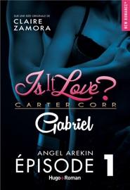 IS IT LOVE ? CARTER CORP. GABRIEL EPISODE 1