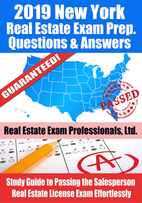 2019 New York Real Estate Exam Prep Questions, Answers & Explanations: Study Guide to Passing the Salesperson Real Estate License Exam Effortlessly - Real Estate Exam Professionals Ltd. book