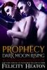 Prophecy: Dark Moon Rising