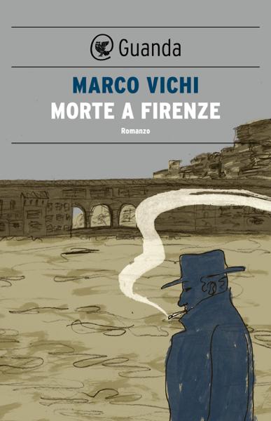 Morte a Firenze di Marco Vichi