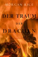 Morgan Rice - Der Traum der Drachen (Das Zeitalter der Magier – Buch Acht und Finale der Serie) artwork