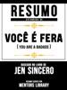 Resumo Estendido De Você É Fera (You Are A Badass) - Baseado No Livro De Jen Sincero