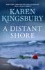 Karen Kingsbury - A Distant Shore Grafik
