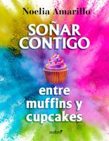 Soñar contigo entre muffins y cupcakes ebook Download