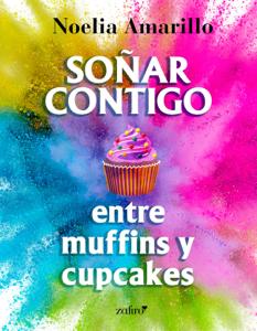 Soñar contigo entre muffins y cupcakes Book Cover