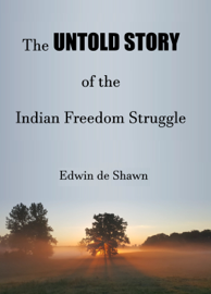 The Untold Story of the Indian Freedom Struggle
