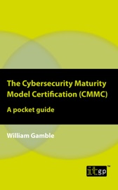The Cybersecurity Maturity Model Certification (CMMC) – A pocket guide