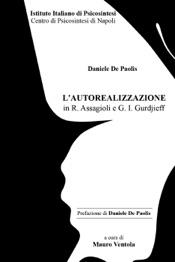 Download and Read Online L'Autorealizzazione in R. Assagioli e G. I. Gurdjieff