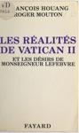 Les Ralits De Vatican II Et Les Dsirs De Monseigneur Lefebvre