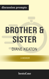 Brother & Sister: A Memoir by Diane Keaton (Discussion Prompts)