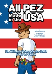 All PEZ Made in the USA: The Ultimate Picture & Price Guide of the 3.8 Patent
