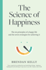 Brendan Kelly - The Science of Happiness artwork