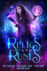 Heather Marie Adkins, CK Dawn, Tameri Etherton, Amir Lane, N.J. Ember, Muffy Wilson, Aiki Flinthart, Jennifer Ann Schlag, Mirren Hogan, Lee French, Kimbra Swain, Tiffany Shand & Robyn Jenkins - Relics and Runes: An Urban Fantasy and Fantasy Anthology  artwork