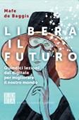 Libera il futuro Book Cover
