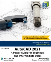 AutoCAD 2021: A Power Guide for Beginners and Intermediate Users