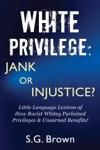 White Privilege Jank Or Injustice