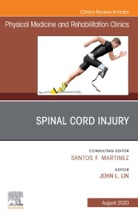 Spinal Cord Injury, An Issue Of Physical Medicine And Rehabilitation Clinics Of North America E-Book