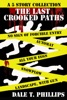 The Last Crooked Paths: A 5 Story Collection